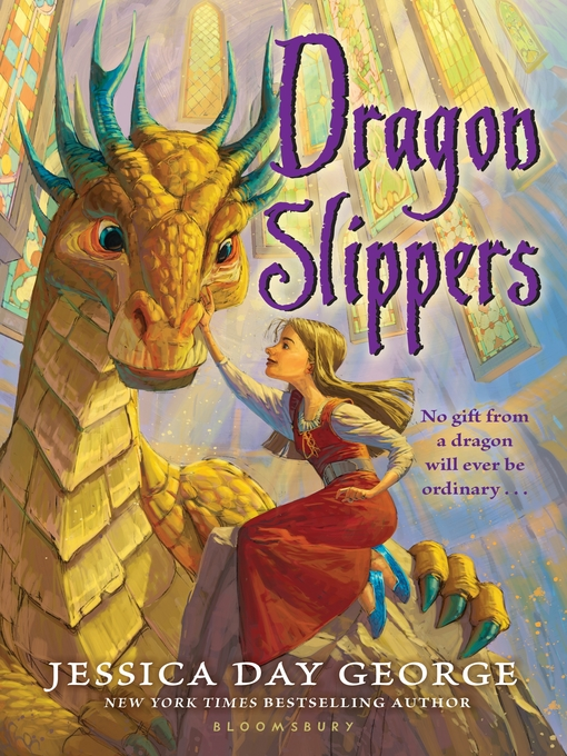 Title details for Dragon Slippers by Jessica Day George - Available