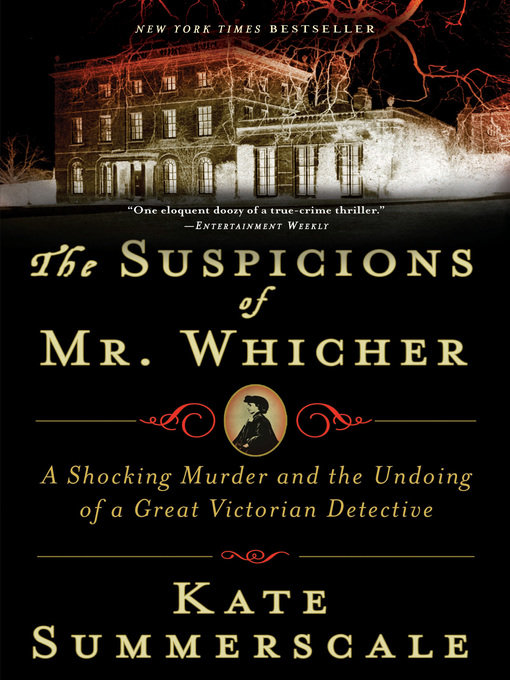Title details for The Suspicions of Mr. Whicher by Kate Summerscale - Wait list