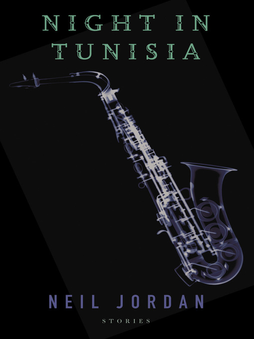 Title details for Night in Tunisia by Neil Jordan - Available