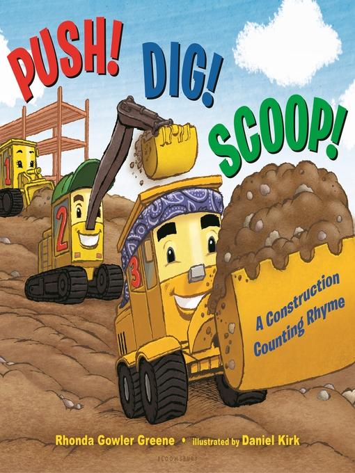 Title details for Push! Dig! Scoop! by Rhonda Gowler Greene - Available