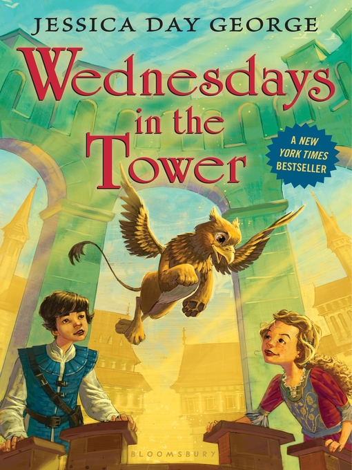 Title details for Wednesdays in the Tower by Jessica Day George - Wait list