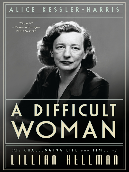 Title details for A Difficult Woman by Alice Kessler-Harris - Available