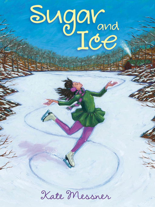 Title details for Sugar and Ice by Kate Messner - Available