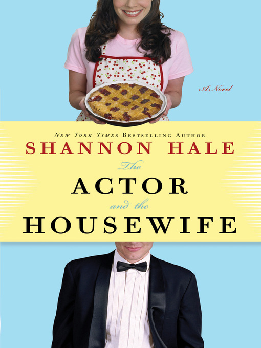Title details for The Actor and the Housewife by Shannon Hale - Wait list
