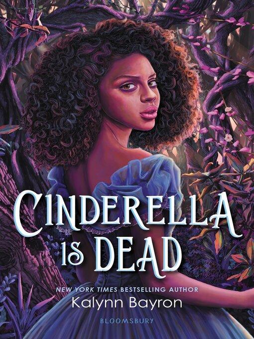 Title details for Cinderella Is Dead by Kalynn Bayron - Wait list