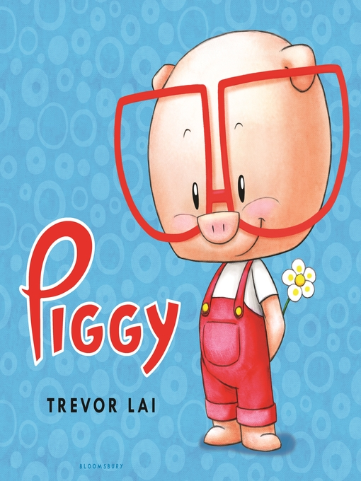 Title details for Piggy by Trevor Lai - Available