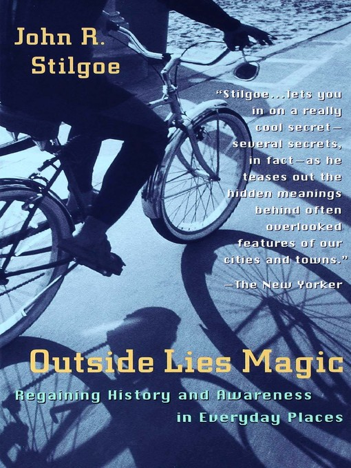 Title details for Outside Lies Magic by John R. Stilgoe - Available