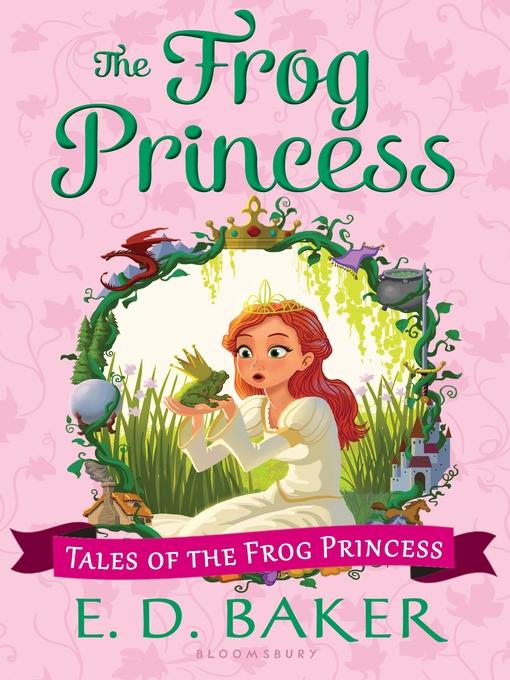 Title details for The Frog Princess by E. D. Baker - Available