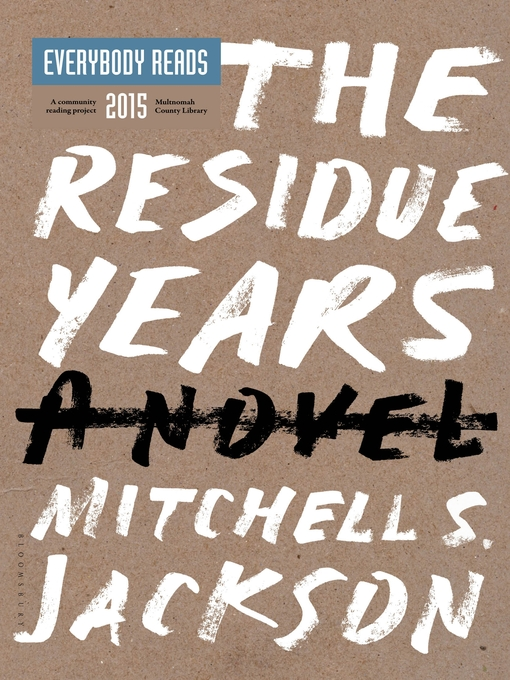 Title details for The Residue Years by Mitchell S. Jackson - Available