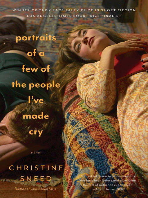 Title details for Portraits of a Few of the People I've Made Cry by Christine Sneed - Available