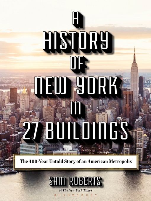 Title details for A History of New York in 27 Buildings by Sam Roberts - Wait list