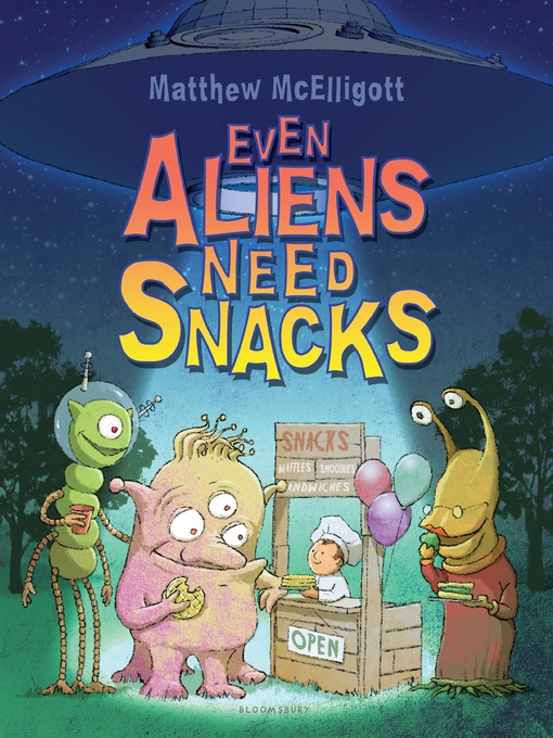 Cover image for Even Aliens Need Snacks