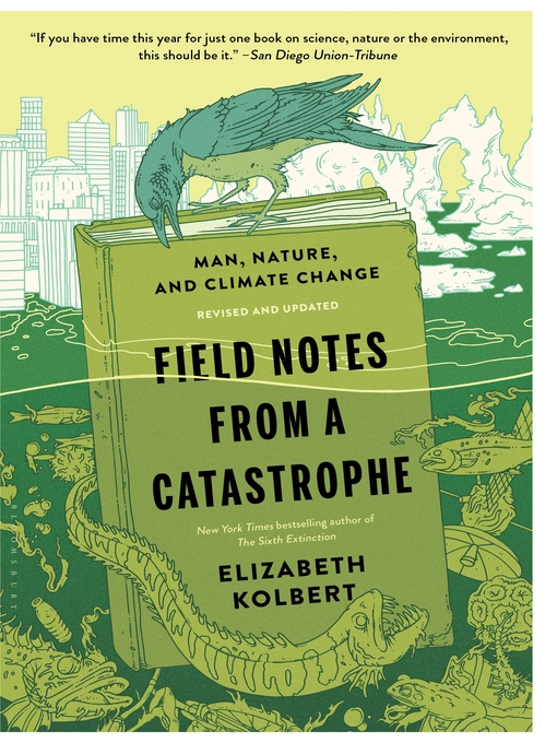 Title details for Field Notes from a Catastrophe by Elizabeth Kolbert - Available