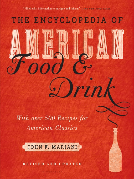 Title details for Encyclopedia of American Food and Drink by John F. Mariani - Available
