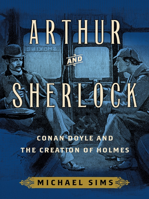 Title details for Arthur and Sherlock by Michael Sims - Available