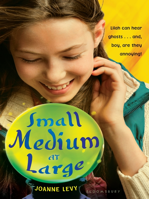 Title details for Small Medium at Large by Joanne Levy - Available