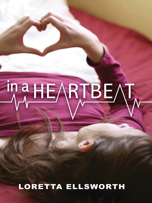 Title details for In a Heartbeat by Loretta Ellsworth - Available