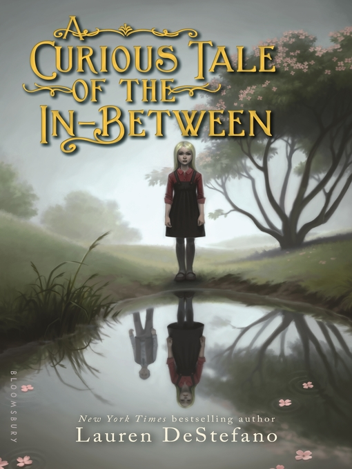 Title details for A Curious Tale of the In-Between by Lauren DeStefano - Available