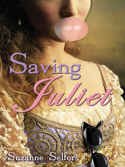 Title details for Saving Juliet by Suzanne Selfors - Available