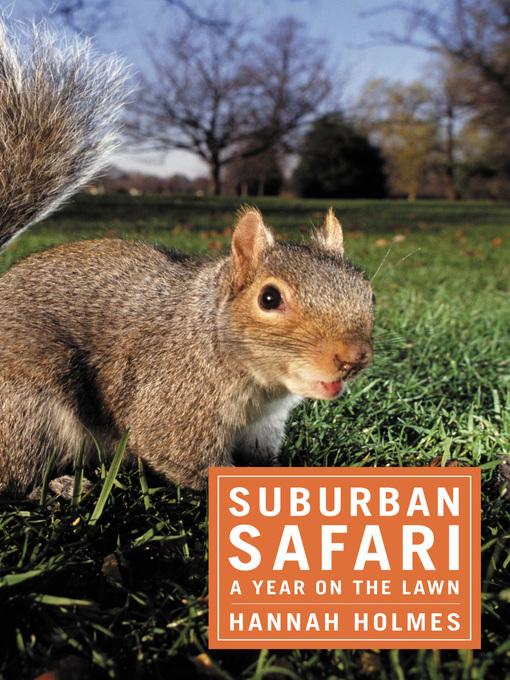Title details for Suburban Safari by Hannah Holmes - Wait list