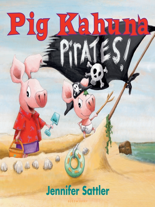 Title details for Pig Kahuna Pirates! by Jennifer Sattler - Wait list