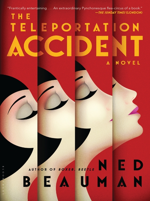Title details for The Teleportation Accident by Ned Beauman - Available