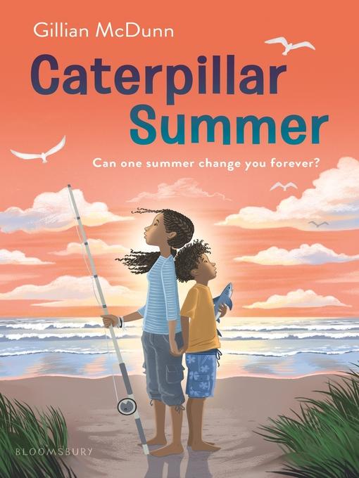 Title details for Caterpillar Summer by Gillian McDunn - Wait list