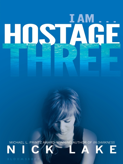Title details for Hostage Three by Nick Lake - Available