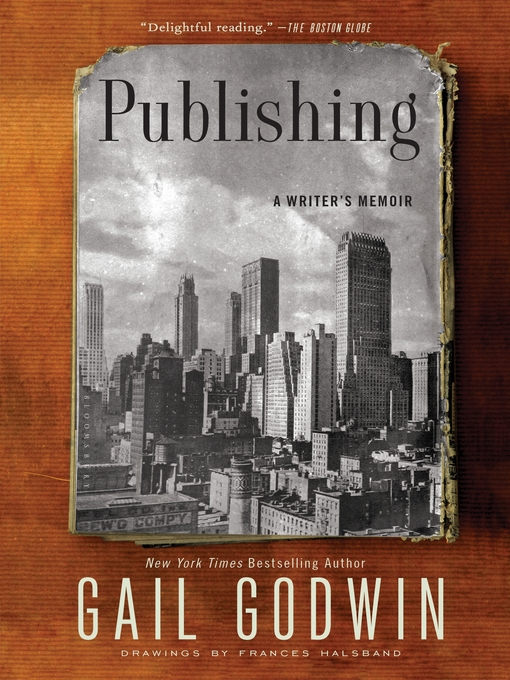 Title details for Publishing by Gail Godwin - Available