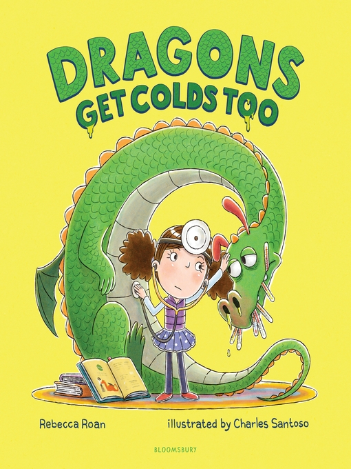 Title details for Dragons Get Colds Too by Rebecca Roan - Available