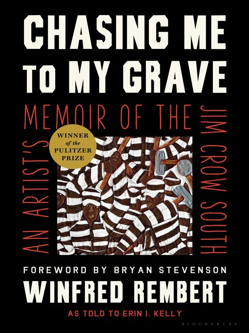 Title details for Chasing Me to My Grave by Winfred Rembert - Available