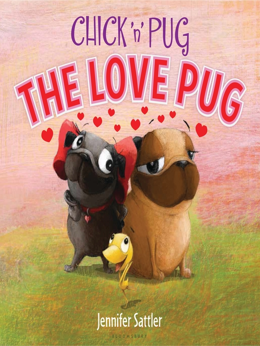 Title details for Chick 'n' Pug by Jennifer Sattler - Wait list