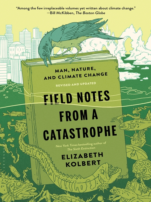 Title details for Field Notes from a Catastrophe by Elizabeth Kolbert - Wait list