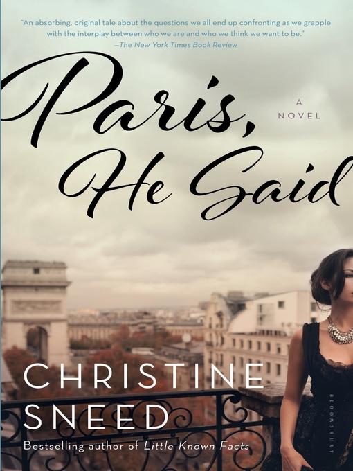 Title details for Paris, He Said by Christine Sneed - Wait list