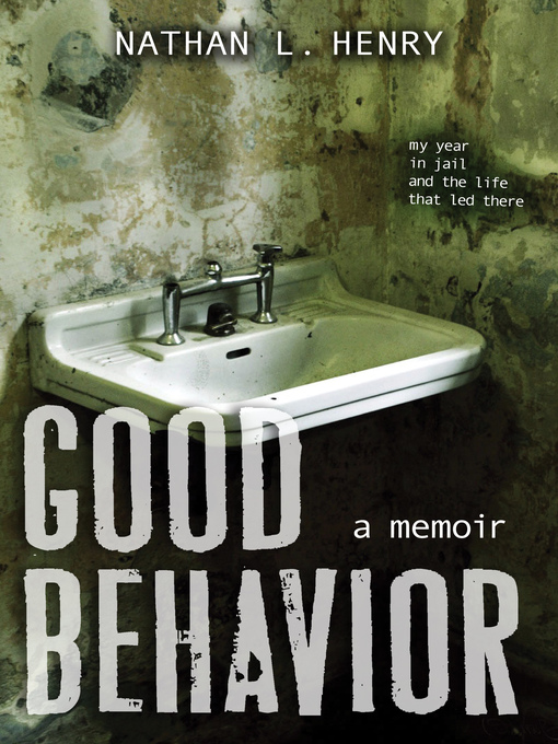 Title details for Good Behavior by Nathan L. Henry - Wait list