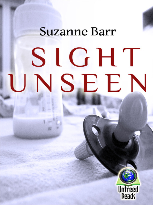 Title details for Sight Unseen by Suzanne Barr - Wait list
