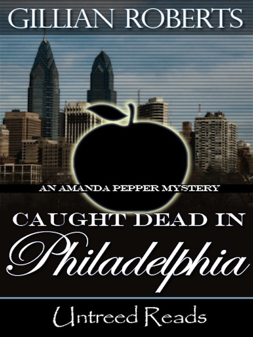 Title details for Caught Dead in Philadelphia by Gillian Roberts - Available
