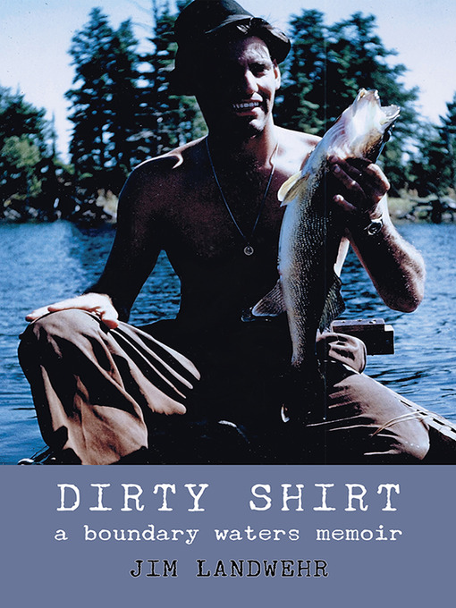 Title details for Dirty Shirt by Jim Landwehr - Available