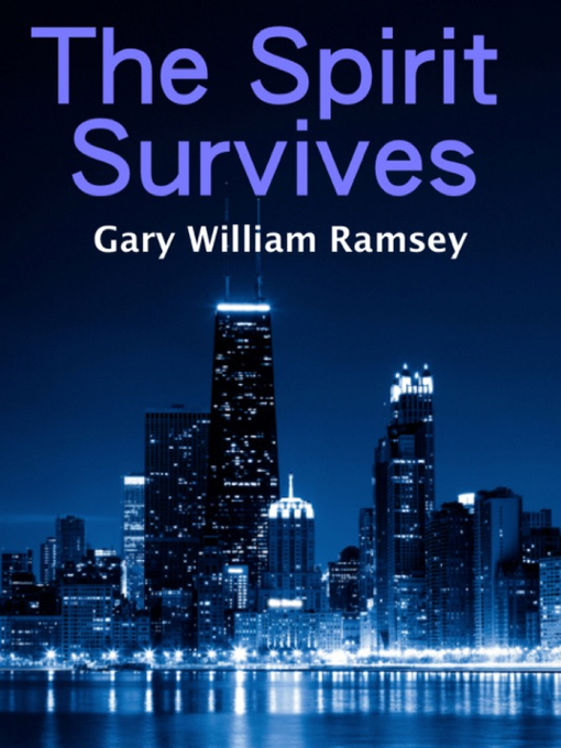 Title details for The Spirit Survives by Gary Williams Ramsey - Available