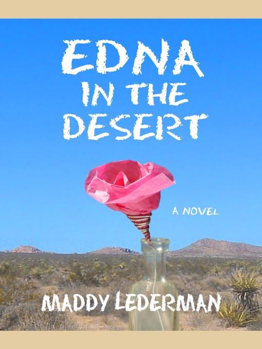Title details for Edna in the Desert by Maddy Lederman - Wait list