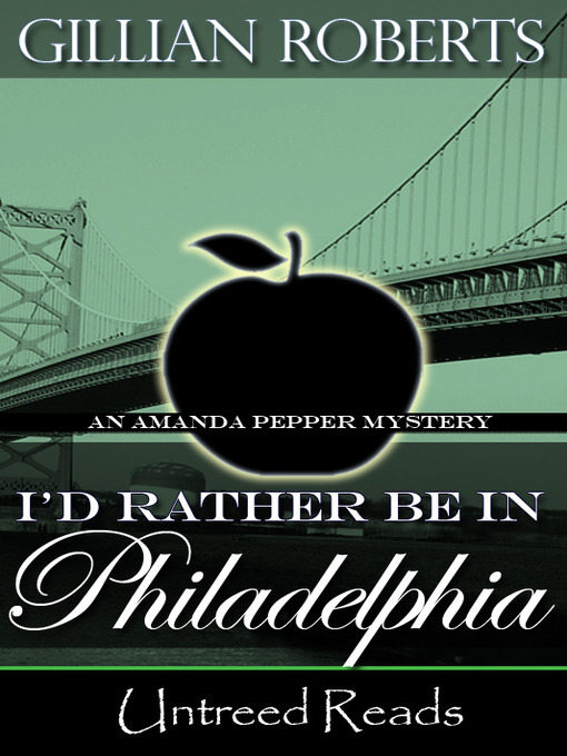 Title details for I'd Rather Be in Philadelphia by Gillian Roberts - Available