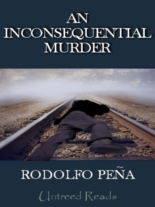 Title details for An Inconsequential Murder by Rodolfo Peña - Available