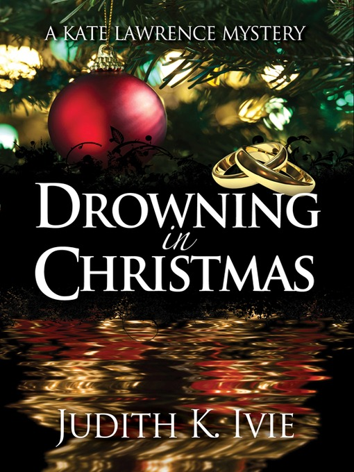 Title details for Drowning in Christmas by Judith K. Ivie - Wait list