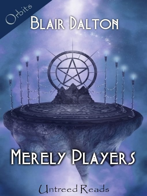 Title details for Merely Players by Blair Dalton - Available