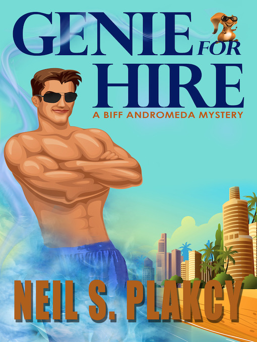 Title details for Genie for Hire by Neil Plakcy - Available