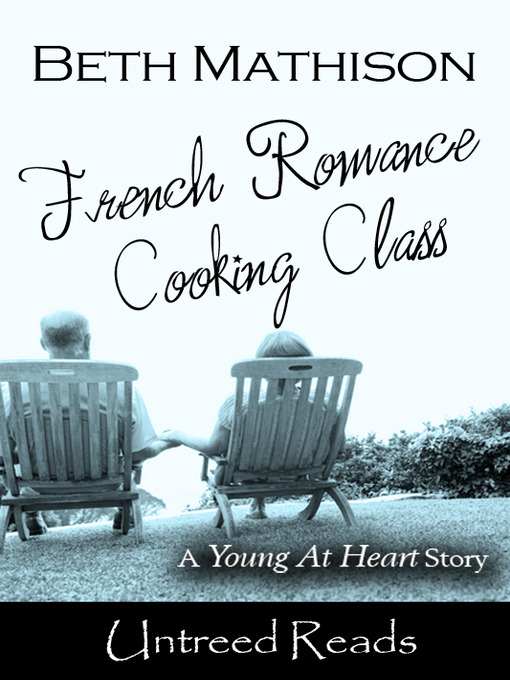 Title details for French Romance Cooking Class by Beth Mathison - Available