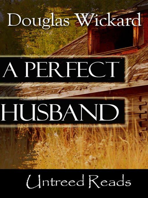Title details for A Perfect Husband by Douglas Wickard - Available