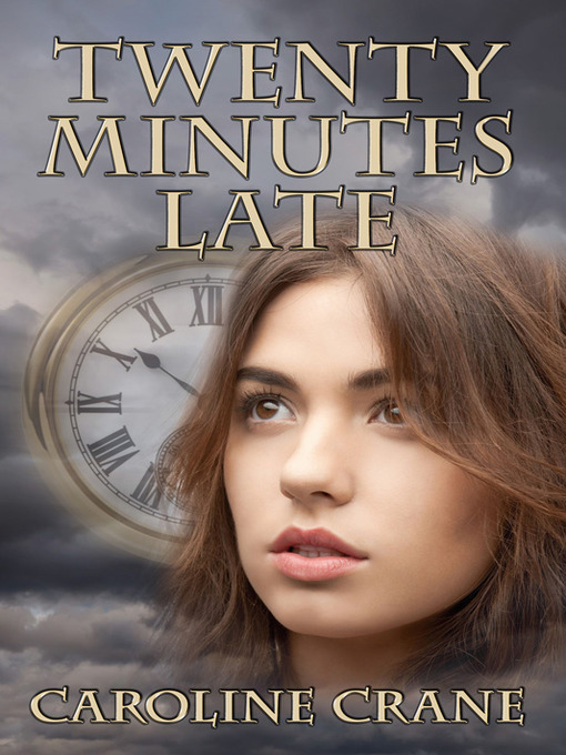 Title details for Twenty Minutes Late by Caroline Crane - Available