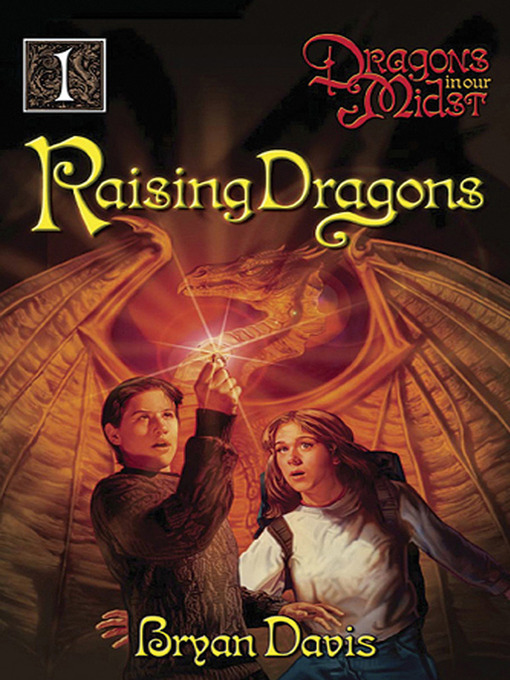 Title details for Raising Dragons by Bryan Davis - Available