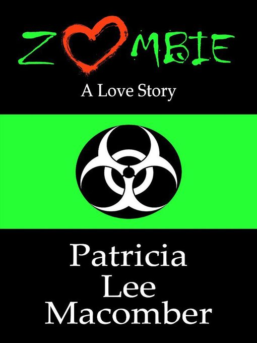 Title details for Zombie - A Love Story by Patricia Lee Macomber - Available